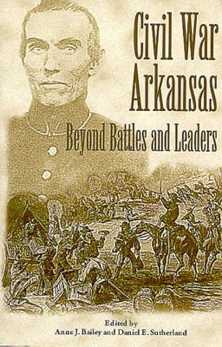 9781557285645: Civil War Arkansas: Beyond Battles and Leaders (Civil War in the West)