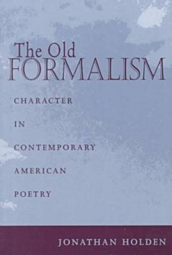9781557285690: The Old Formalism: Character and Contemporary American Poetry