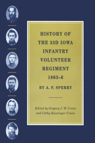 9781557285768: History of the 33d Iowa Infantry Volunteer Regiment, 1863-6 (Civil War in the West)