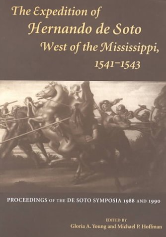 9781557285805: Expedition of Hernando de Soto West of the Mississippi, 1541–1543: Proceedings of the de Soto Symposia, 1988 and 1990