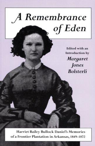 A Remembrance of Eden: Harriet Bailey Bullock: Margaret Jones Bolsterli