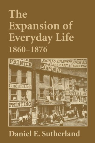 9781557285966: The Expansion of Everyday Life, 1860-1876