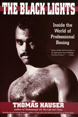 9781557285973: The Black Lights: Inside the World of Professional Boxing (Sweet Science: Boxing in Literature & History)