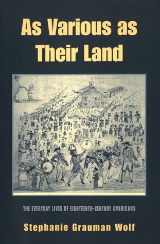 9781557285997: As Various as Their Land: The Everyday Lives of Eighteenth-Century Americans