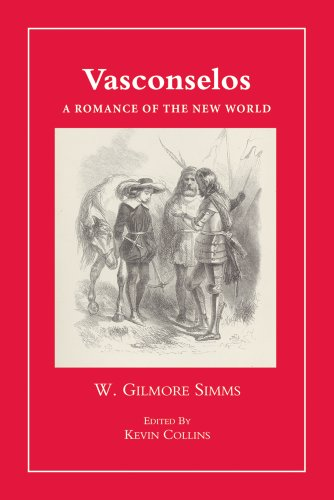 Vasconselos: A Romance of the New World (The Simms Series): Simms, William Gilmore