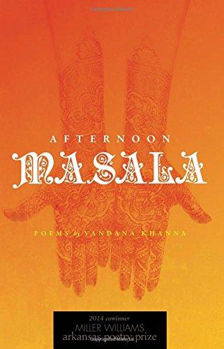 Afternoon Masala: Poems: Vandana Khanna