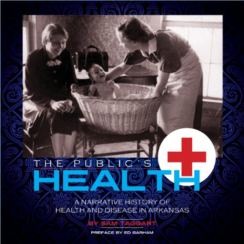 9781557286611: The Public's Health: A Narrative History Of Health And Disease In Arkansas