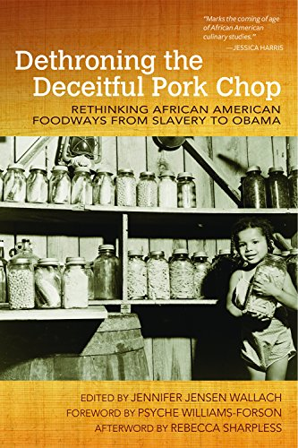 9781557286796: Dethroning the Deceitful Pork Chop: Rethinking African American Foodways from Slavery to Obama (Food and Foodways)