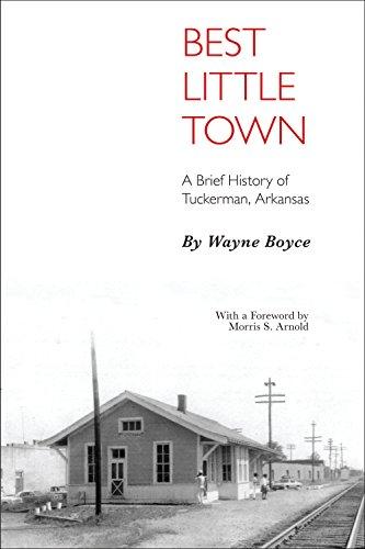 9781557286802: Best Little Town: A Brief History of Tuckerman, Arkansas