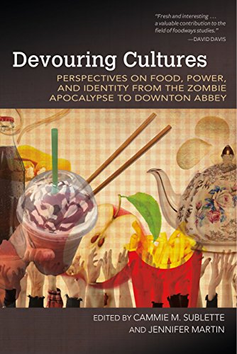 9781557286918: Devouring Cultures: Perspectives on Food, Power, and Identity from the Zombie Apocalypse to Downton Abbey (Food and Foodways)