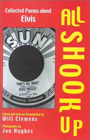 9781557287045: All Shook Up: Collected Poems about Elvis