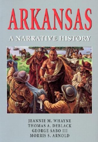Arkansas : A Narrative History: Jeannie M. Whayne
