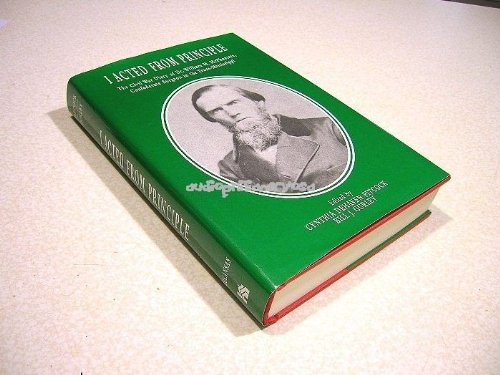 I Acted from Principle: The Civil War Diary of Dr. William M. McPheeters, Confederate Surgeon in ...