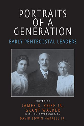 9781557287311: PORTRAITS OF A GENERATION: Early Pentecostal Leaders