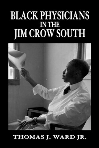 Black Physicians in the Jim Crow South.: WARD, Thomas J., Jr.
