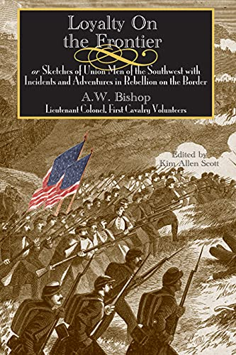 9781557287571: Loyalty on the Frontier: Sketches of Union Men of the South-West with Incidents and Adventures in Rebellion on the Border (The Civil War in the West)