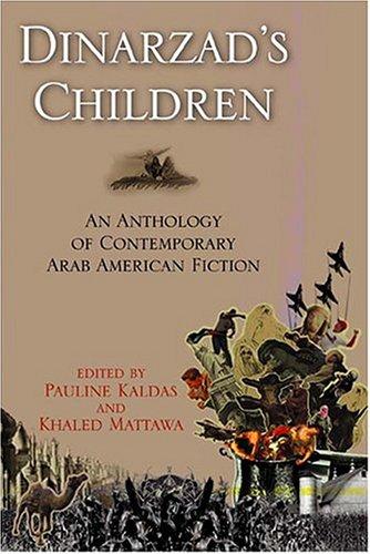 9781557287816: Dinarzad's Children: An Anthology of Contemporary Arab American FictionAn Anthology of Contemporary Arab American Fiction