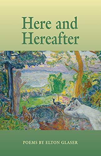 Here and Hereafter: Poems (Arkansas Poetry Award): Glaser, Elton