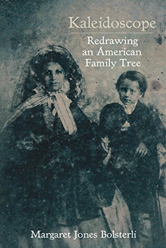 Kaleidoscope: Redrawing an American Family Tree: Bolsterli, Margaret Jones