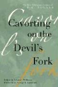 9781557288349: Cavorting on the Devil's Fork: The Pete Whetstone Letters of C. F. M. Noland