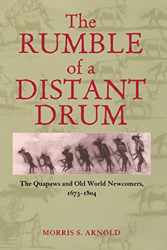 9781557288394: Rumble of a Distant Drum: The Quapaws and Old World Newcomers, 1673-1804