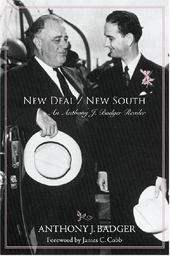 9781557288431: New Deal/New South: An Anthony J. Badger Reader