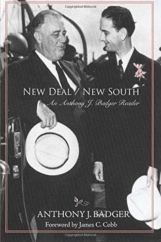 9781557288448: New Deal/New South: An Anthony J. Badger Reader