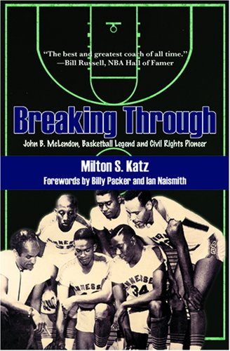 9781557288479: Breaking Through: John B. McLendon, Basketball Legend and Civil Rights Pioneer