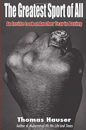 9781557288592: The Greatest Sport of All: An Inside Look at Another Year in Boxing