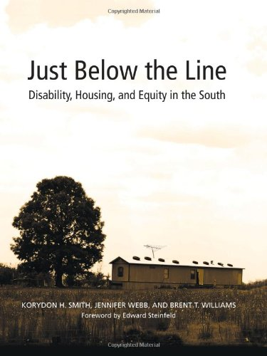 Just Below the Line: Disability, Housing, and Equity in the South (Paperback): Korydon H. Smith, ...