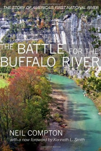 The Battle for the Buffalo River: The Story of America's First National River: Compton, Neil