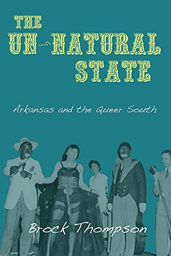 9781557289438: The Un-Natural State: Arkansas and the Queer South