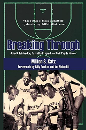 9781557289513: Breaking Through: John B. McLendon, Basketball Legend and Civil Rights Pioneer