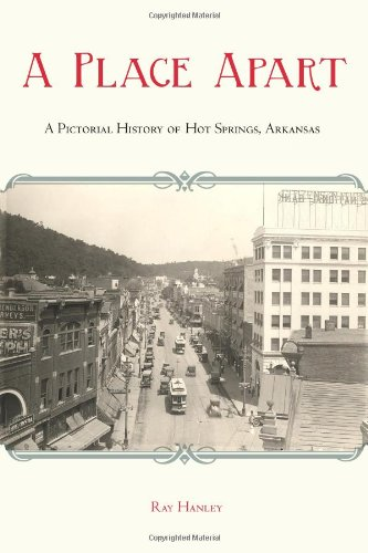 9781557289544: A Place Apart: A Pictorial History of Hot Springs, Arkansas