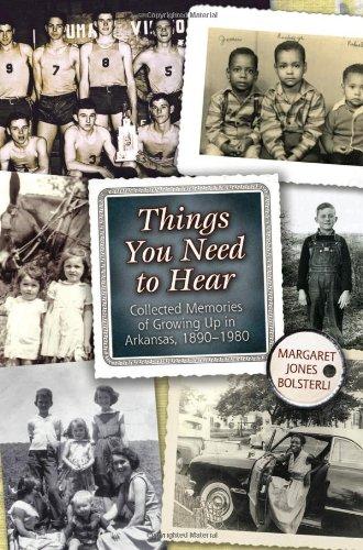 Things You Need to Hear: Collected Memories: Bolsterli, Margaret Jones