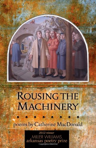 9781557289797: Rousing the Machinery: Poems