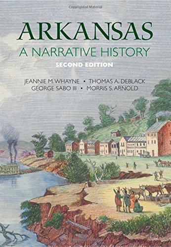Arkansas: A Narrative History: Whayne, Jeannie M.,