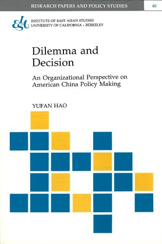 9781557290564: Dilemma and Decision: An Organizational Perspective on American China Policy Making (Research Papers and Policy Studies 40) (Research Papers & Policy Studies)
