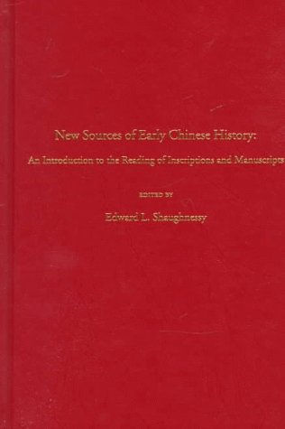 9781557290588: New Sources of Early Chinese History: An Introduction to the Reading of Inscriptions and Manuscripts (Early China Special Monographic Series, 3)
