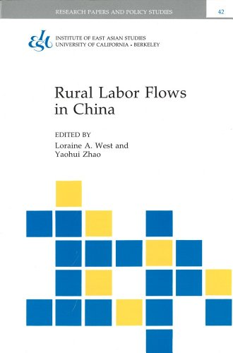 Rural Labor Flows in China (Research Papers and Policy Studies): West, Loraine A. [Editor]; Zhao, ...