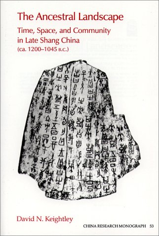 9781557290700: The Ancestral Landscape: Time, Space, and Community in Late Shang China, Ca. 1200-1045 B.C (China Research Monograph)