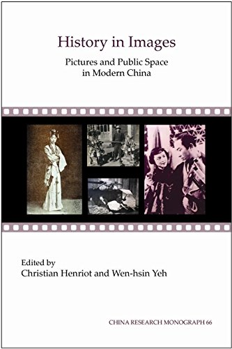 9781557291011: History in Images: Pictures and Public Space in Modern China (Chinese Research Monograph 66)