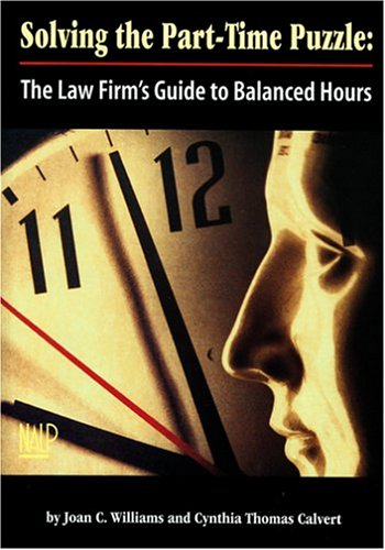 9781557330420: Solving the Part-Time Puzzle: The Law Firm's Guide to Balanced Hours