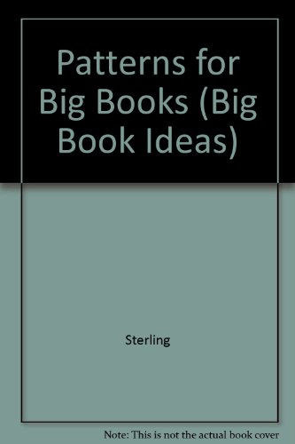 Patterns For Big Books (Big Book Ideas): Sterling