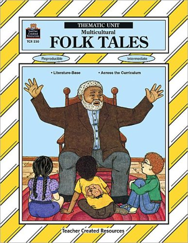 Multicultural Folk Tales Thematic Unit (Teacher Created: David Jeffries
