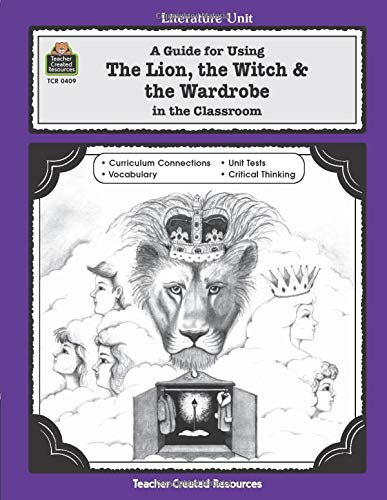 9781557344090: A Guide for Using The Lion, the Witch & the Wardrobe in the Classroom (Literature Unit)
