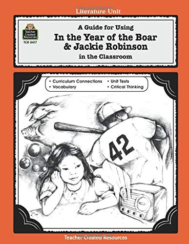 9781557344175: A Guide for Using in the Year of the Boar & Jackie Robinson in the Classroom (Literature Unit)