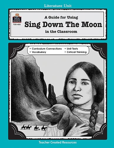 9781557344328: A Guide for Using Sing Down the Moon in the Classroom