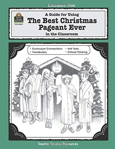 9781557344373: A Guide for Using The Best Christmas Pageant Ever in the Classroom: educational guide (Thematic Unit) (Literature Units)