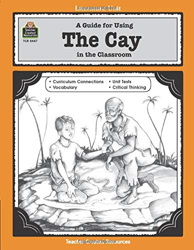 A Guide for Using The Cay in: Denny, Philip